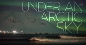 Movie: Under the Arctic Sky @ South End Surf 'N Paddle | Beach Haven | New Jersey | United States